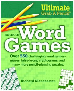 Ultimate Grab A Pencil Book of Word Games