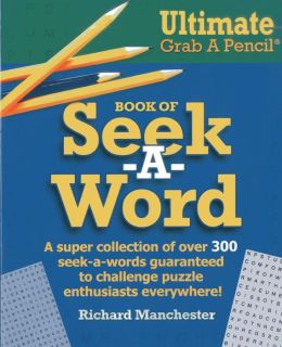 Ultimate Grab A Pencil Book of Seek-A-Word