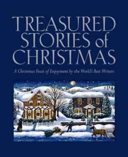 Treasured Stories of Christmas: A Christmas Feast of Enjoyment by the World's Best Writers