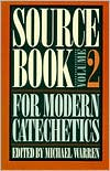 Sourcebook for Modern Catechetics, Voumel 2