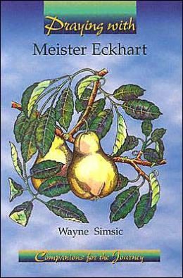 Praying with Meister Eckhart