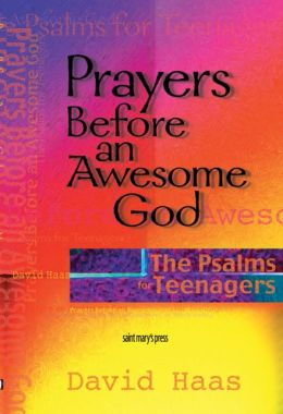 Prayers Before an Awesome God: The Psalms for Teenagers
