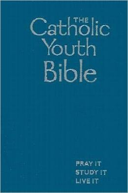 Catholic Youth Bible: Pray It, Study It, Live It