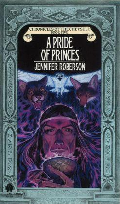 A Pride of Princes (Cheysuli Series #5)