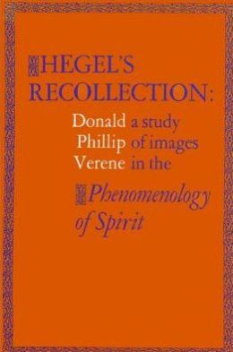Hegel's Recollection: A Study of Images in the Phenomenology of Spirit