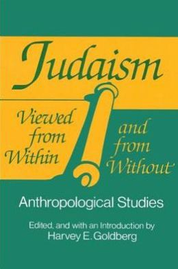 Judaism Viewed from Within and from Without: Anthropological Studies