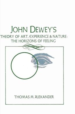 John Dewey's Theory Of Art, Experience, And Nature