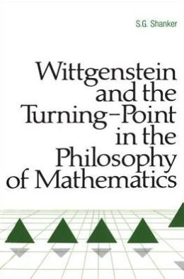 Wittgenstein and the Turning-Point in the Philosophy of Mathematics