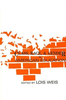Class, Race, and Gender in American Education