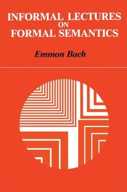 Informal Lectures on Formal Semantics