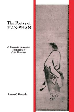 Poetry of Han-Shan: A Complete, Annotated Translation of Cold Mountain