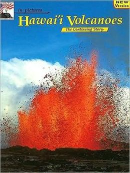 In Pictures Hawaii Volcanoes: The Continuing Story