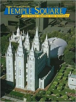 The Mormon Temple Square: The Story Behind the Scenery