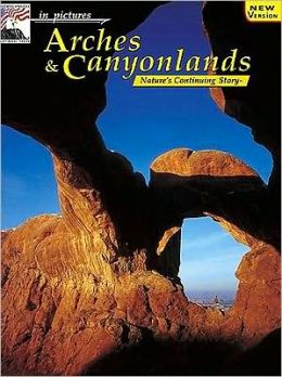 In Pictures: Arches and Canyonlands, the Continuing Story