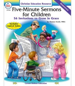 Five Minute Sermons for Children: 56 Invitations to Grow in Grace