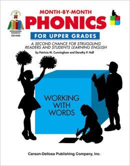Month-by-Month Phonics for Upper Grades: Systematic, Multilevel Instruction for Upper Grades