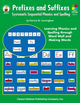 Prefixes and Suffixes: Systematic Sequential Phonics and Spelling