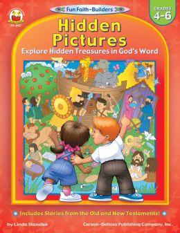 Hidden Pictures: Explore Hidden Treasures in God's Word (Grades 4-6)
