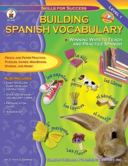 Building Spanish Vocabulary Grades PK-12: Winning Ways to Teach and Practice Spanish (Level 1)