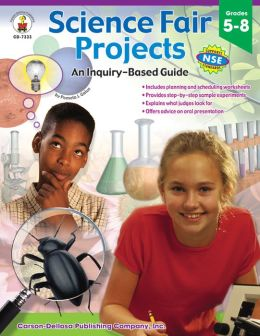 Science Fair Projects: An Inquiry-Based Guide (Grades 5-8)