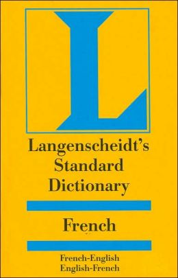 Langenscheidt Standard Dictionary: French: French-English/English-French