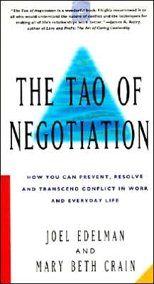 Tao of Negotiation: How You Can Prevent, Resolve, and Transcend Conflict in Work and Everyday Life