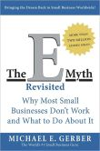 Book Cover Image. Title: The E-Myth Revisited:  Why Most Small Businesses Don't Work and What to Do about It, Author: Michael E. Gerber