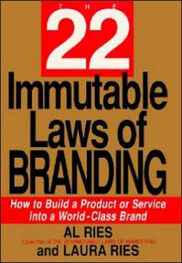 22 Immutable Laws of Branding: How to Build a Product or Service into a World-Class Brand