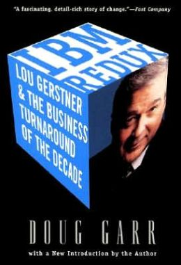 IBM Redux: Lou Gerstner and the Business Turnaround of the Decade