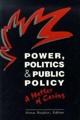 Power, Politics, and Public Policy: A Matter of Caring