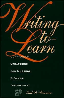 Writing-to-Learn: Curricular Strategies for Nursing and Other Disciplines