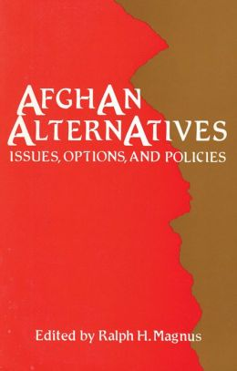 Afghan Alternatives: Issues, Options and Policies