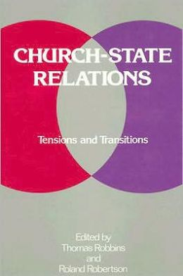 Church-State Relations: Tensions and Transitions