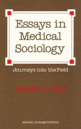 Essays in Medical Sociology: Journeys into the Field, 2nd ed