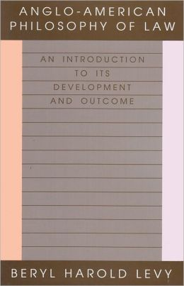 Anglo-American Philosophy of Law: An Introduction to Its Development and Outcome