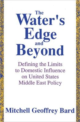 Water's Edge and Beyond: Defining the Limits to Domestic Influence on U.S. Middle East Policy