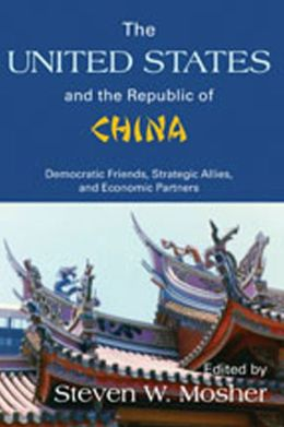 The United States and the Republic of China: Democratic Friends, Strategic Allies, and Economic Partners