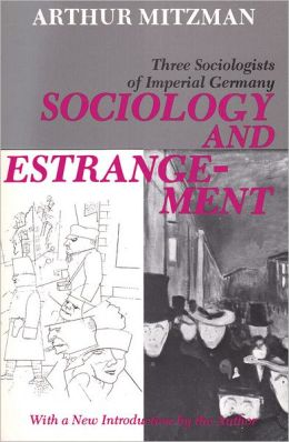 Sociology and Estrangement: Three Sociologists of Imperial Germany