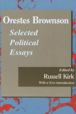 Orestes Brownson: Selected Political Essays