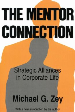 The Mentor Connection: Strategic Alliances in Corporate Life
