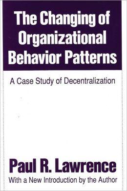 Changing of Organizational Behavior Patterns: A Case Study of Decentralization