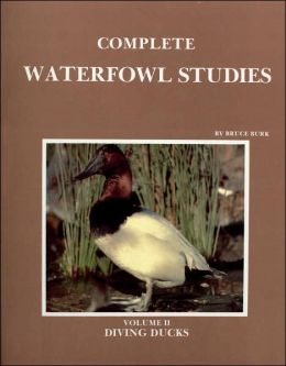 Complete Waterfowl Studies: Volume II: Diving Ducks