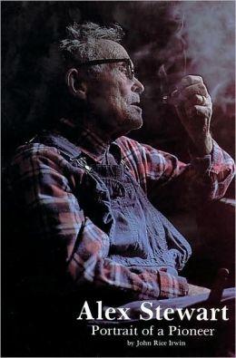 Alex Stewart: Portrait of a Pioneer