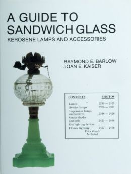 Guide to Sandwich Glass: Kerosene Lamps and Accessories