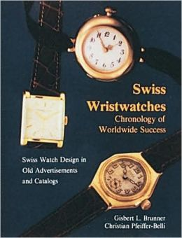 Swiss Wristwatches: Chronology of Worldwide Success