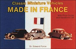 Classic Miniature Vehicles: Made in France