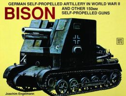 German Self-Propelled Artillery in WW II - Bison: Bison