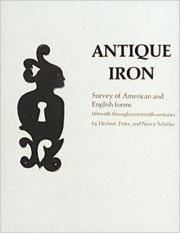 Antique Iron, English and American: 15th Century through 1850