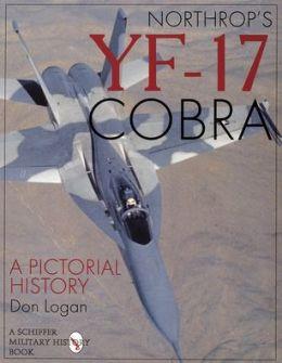 Northrop's YF-17 Cobra: A Pictorial History