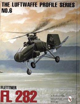 The Luftwaffe Profile Series: Flettner FL 282